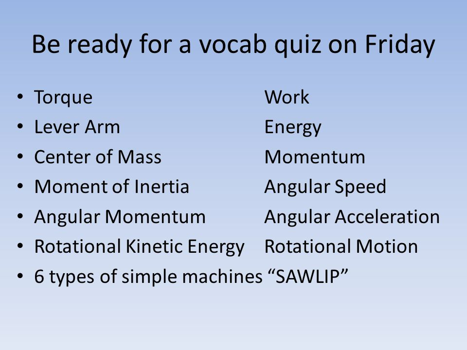 Be ready for a vocab quiz on Friday