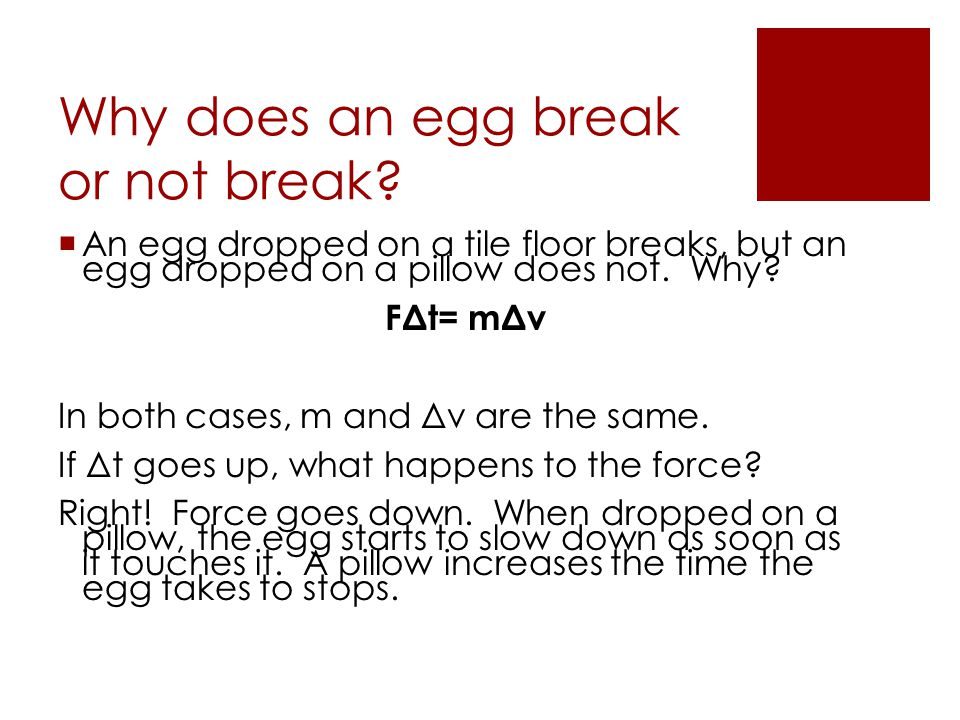 Why does an egg break or not break