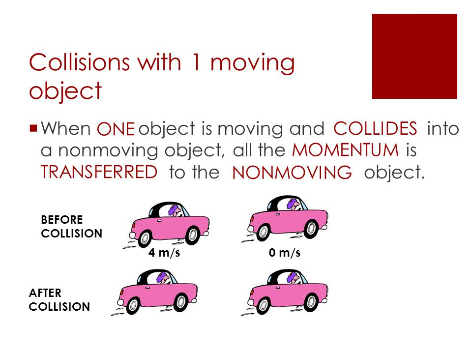 Collisions with 1 moving object