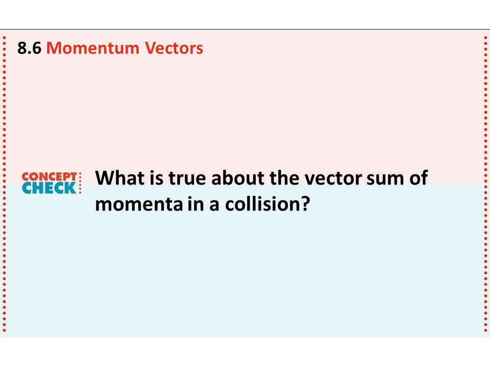 What is true about the vector sum of momenta in a collision