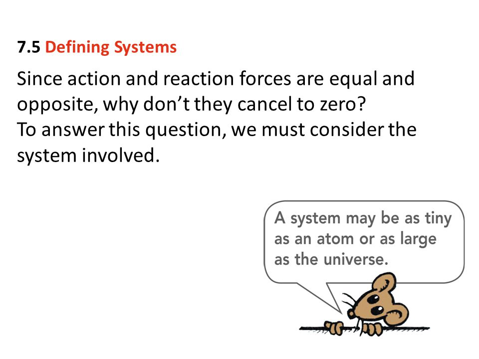 To answer this question, we must consider the system involved.