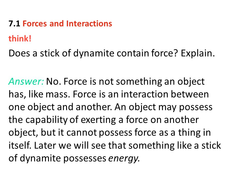 Does a stick of dynamite contain force Explain.