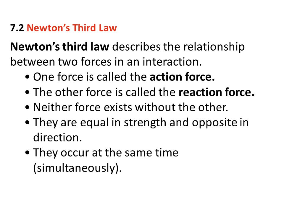 One force is called the action force.
