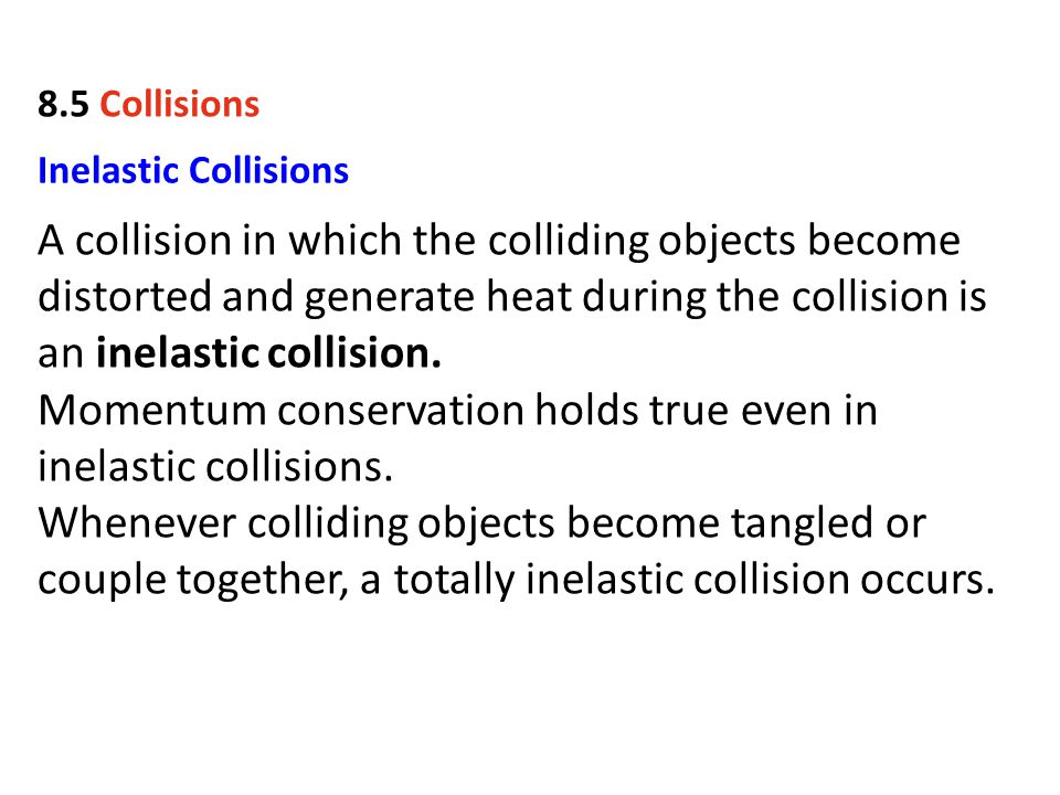 Momentum conservation holds true even in inelastic collisions.