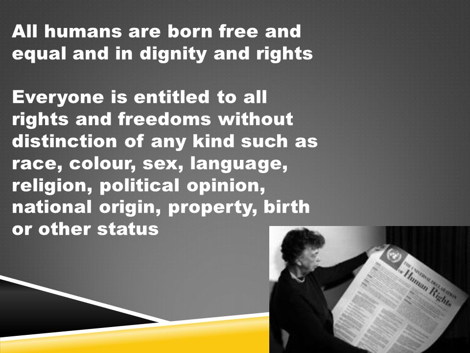 All humans are born free and equal and in dignity and rights