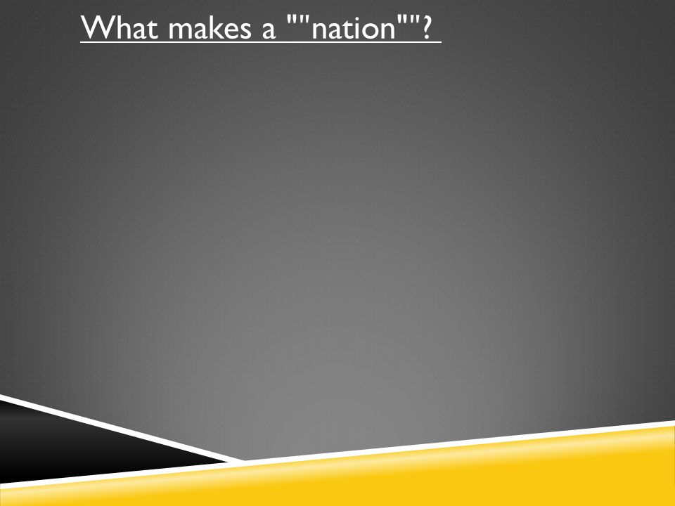 What makes a ʺnation ʺ
