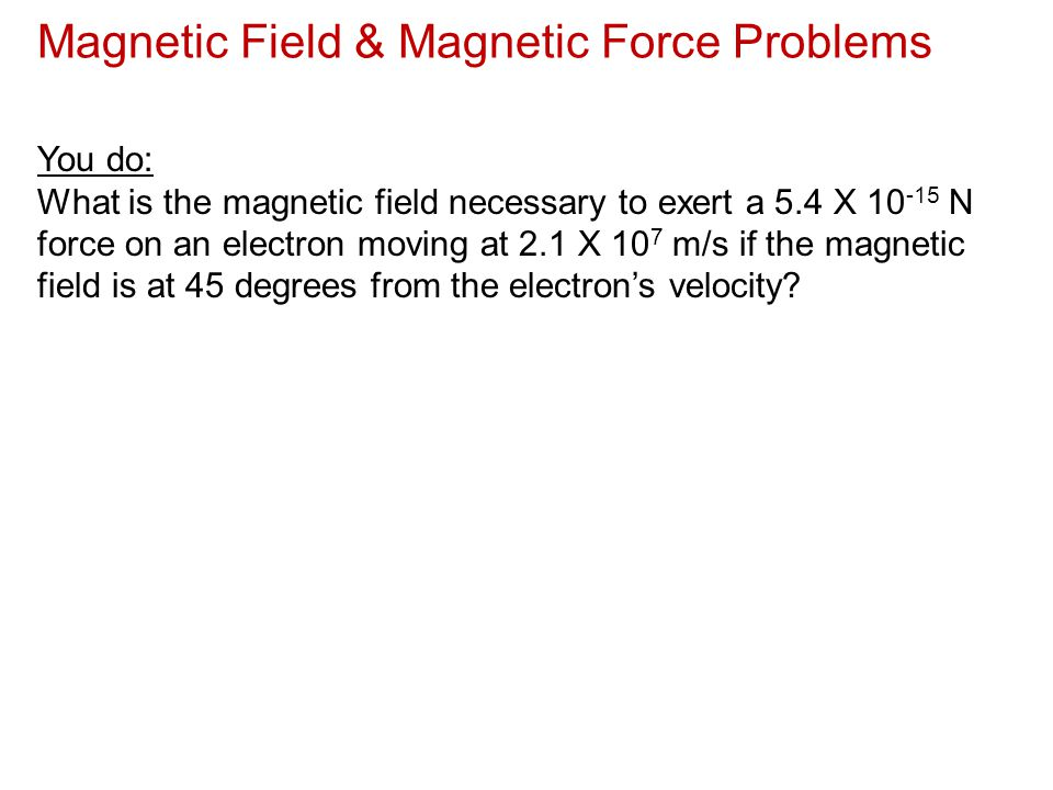 Magnetic Field & Magnetic Force Problems