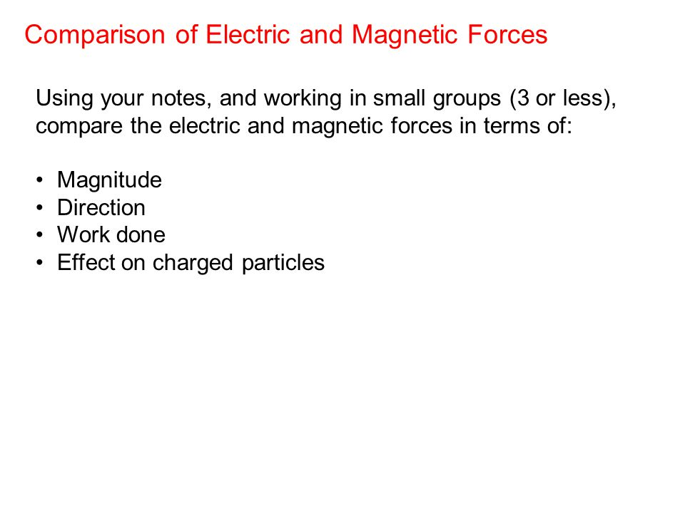 Comparison of Electric and Magnetic Forces
