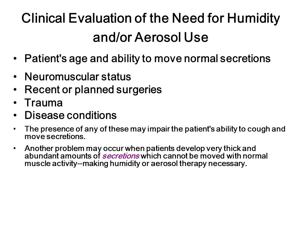 Clinical Evaluation of the Need for Humidity and/or Aerosol Use