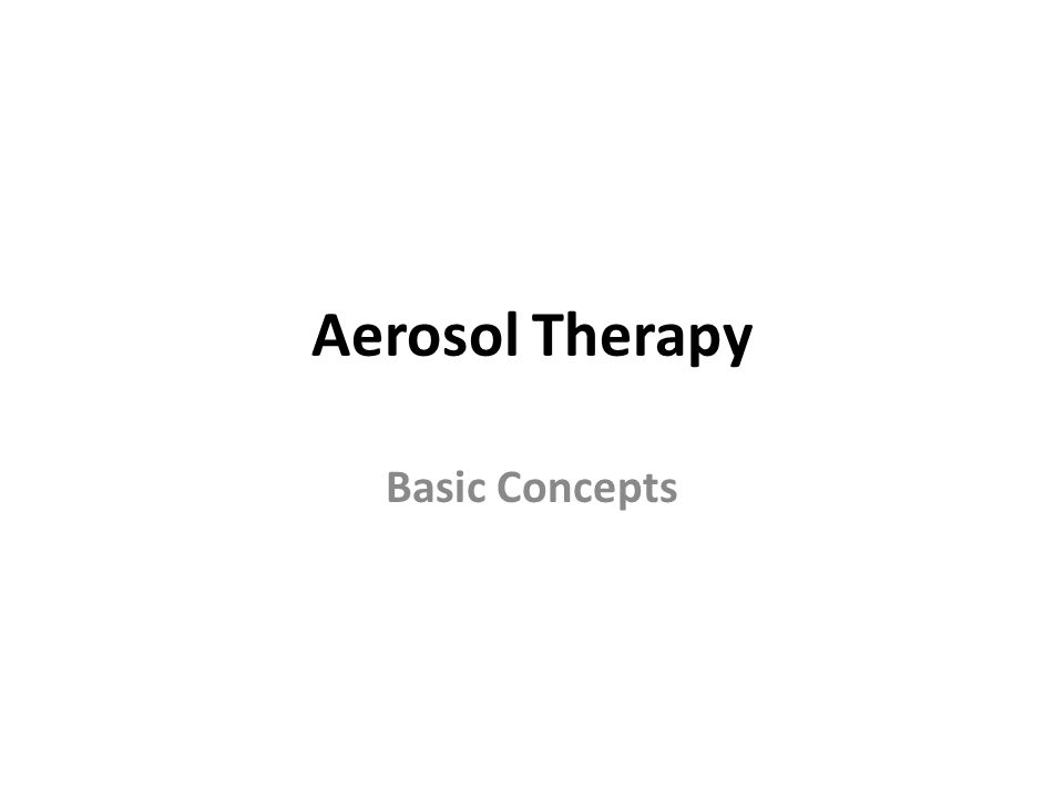 Aerosol Therapy Basic Concepts