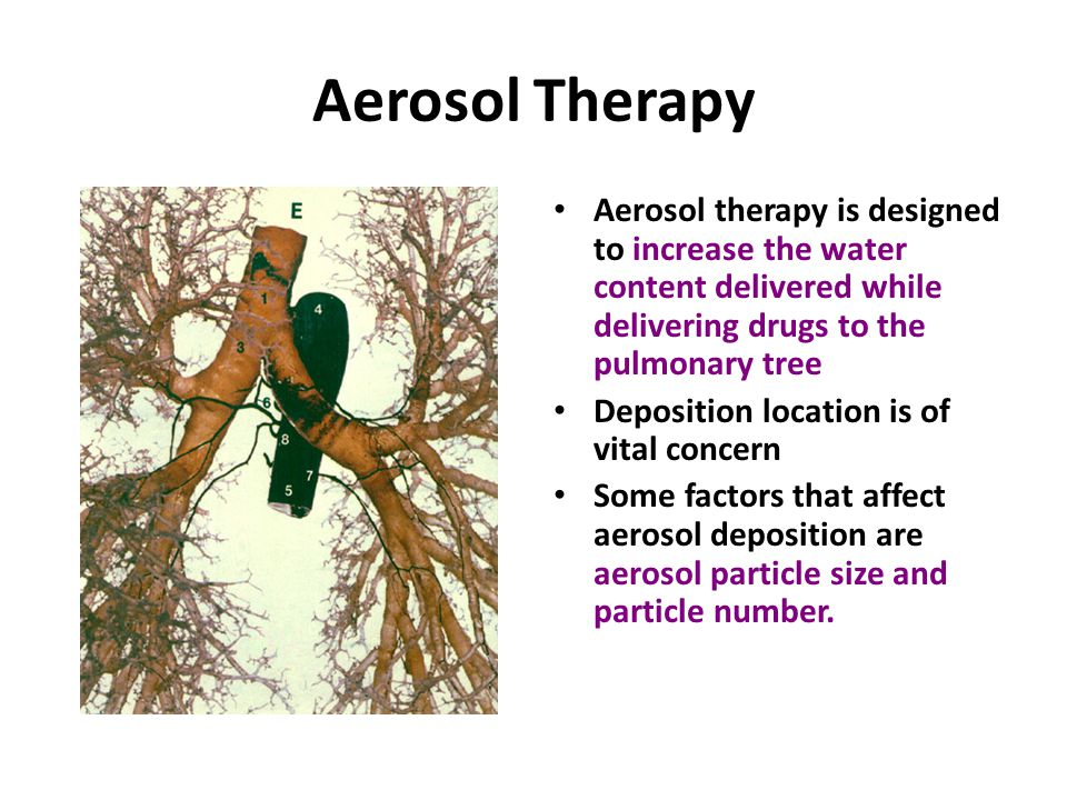 Aerosol Therapy Aerosol therapy is designed to increase the water content delivered while delivering drugs to the pulmonary tree.