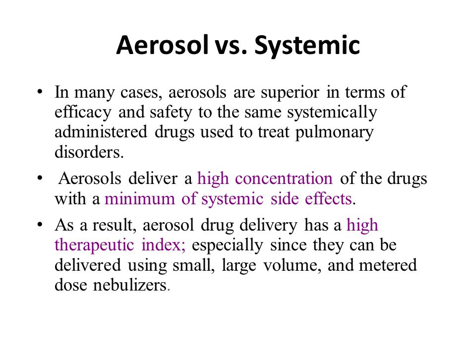 Aerosol vs. Systemic