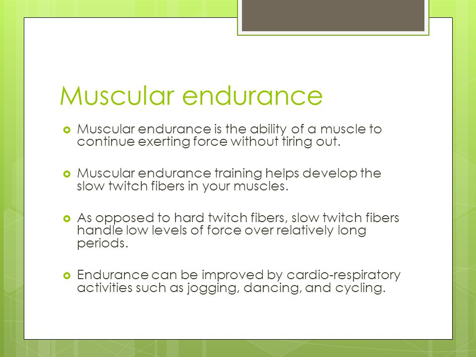 Muscular endurance Muscular endurance is the ability of a muscle to continue exerting force without tiring out.