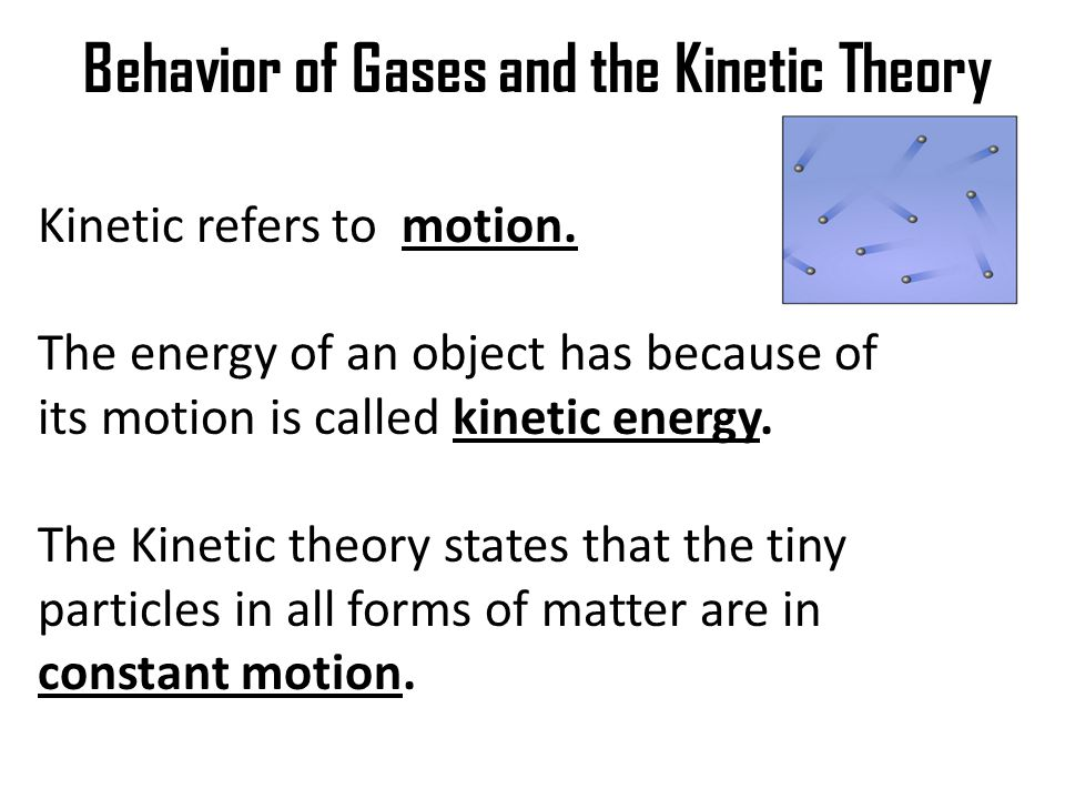 Behavior of Gases and the Kinetic Theory