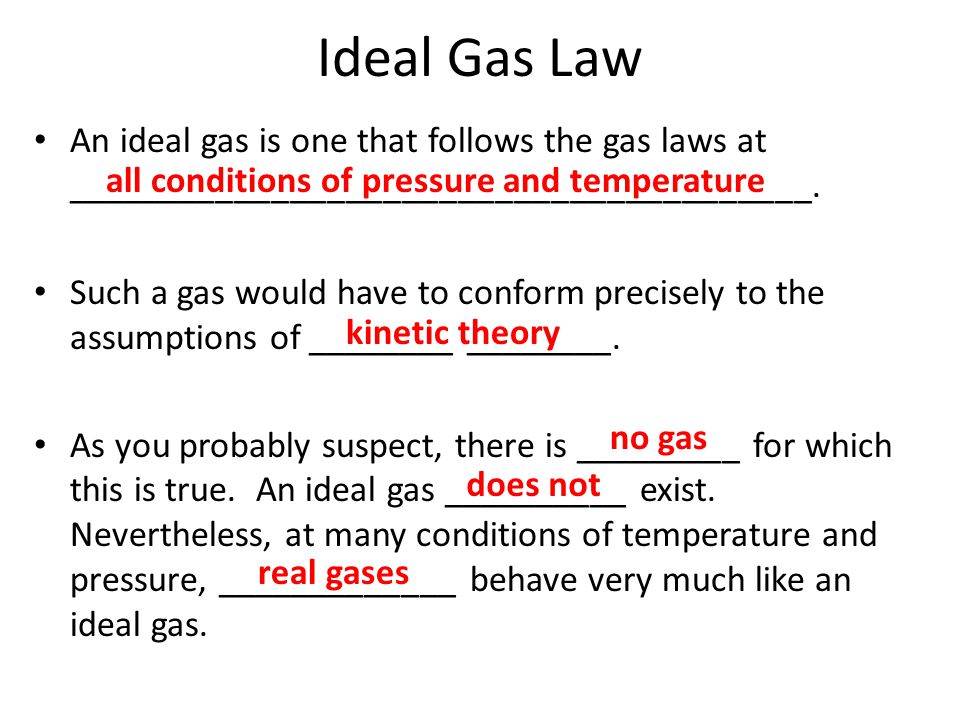 Ideal Gas Law An ideal gas is one that follows the gas laws at ________________________________________.