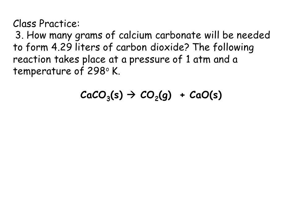 CaCO3(s)  CO2(g) + CaO(s)
