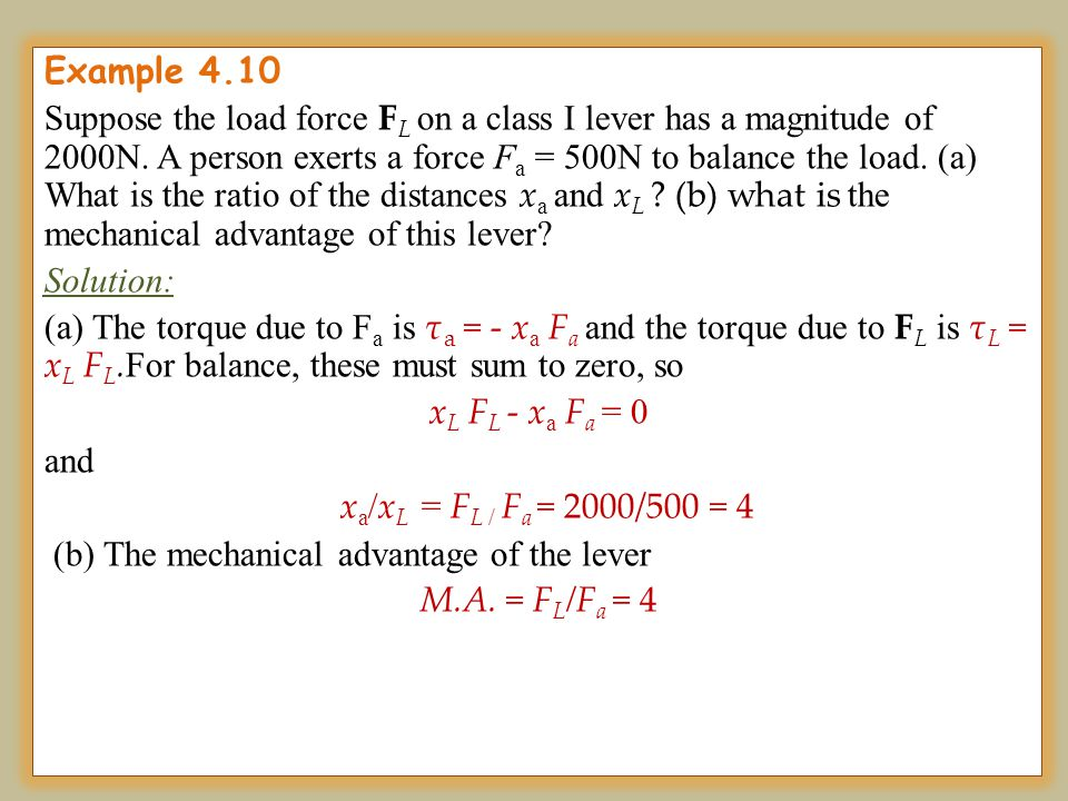 Example 4.10 Suppose the load force FL on a class I lever has a magnitude of 2000N.