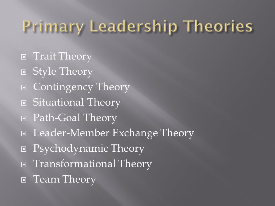 Primary Leadership Theories