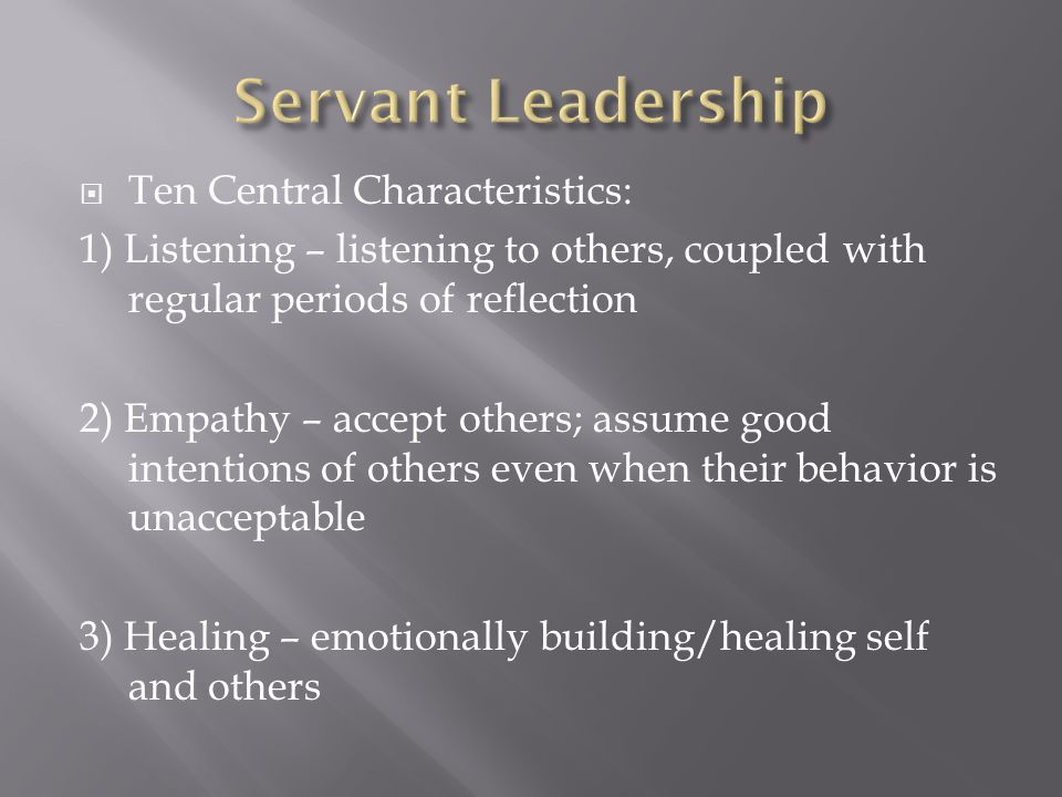 Servant Leadership Ten Central Characteristics: