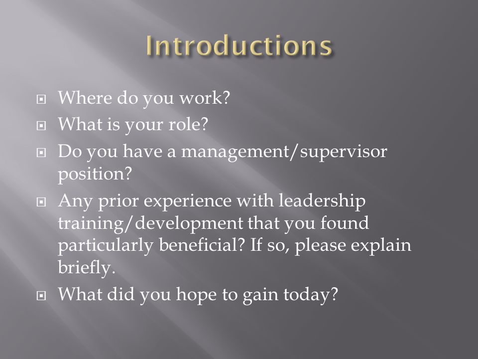 Introductions Where do you work What is your role