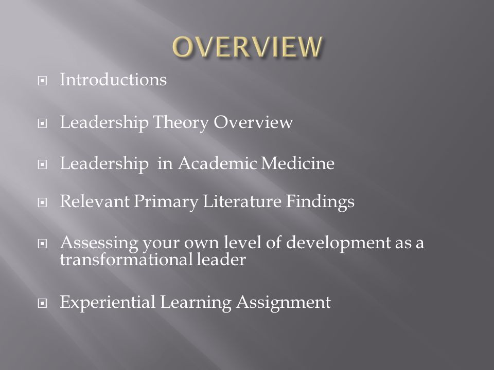 OVERVIEW Introductions Leadership Theory Overview