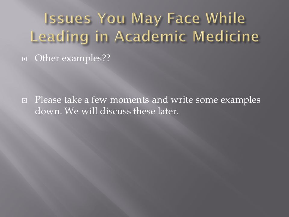 Issues You May Face While Leading in Academic Medicine
