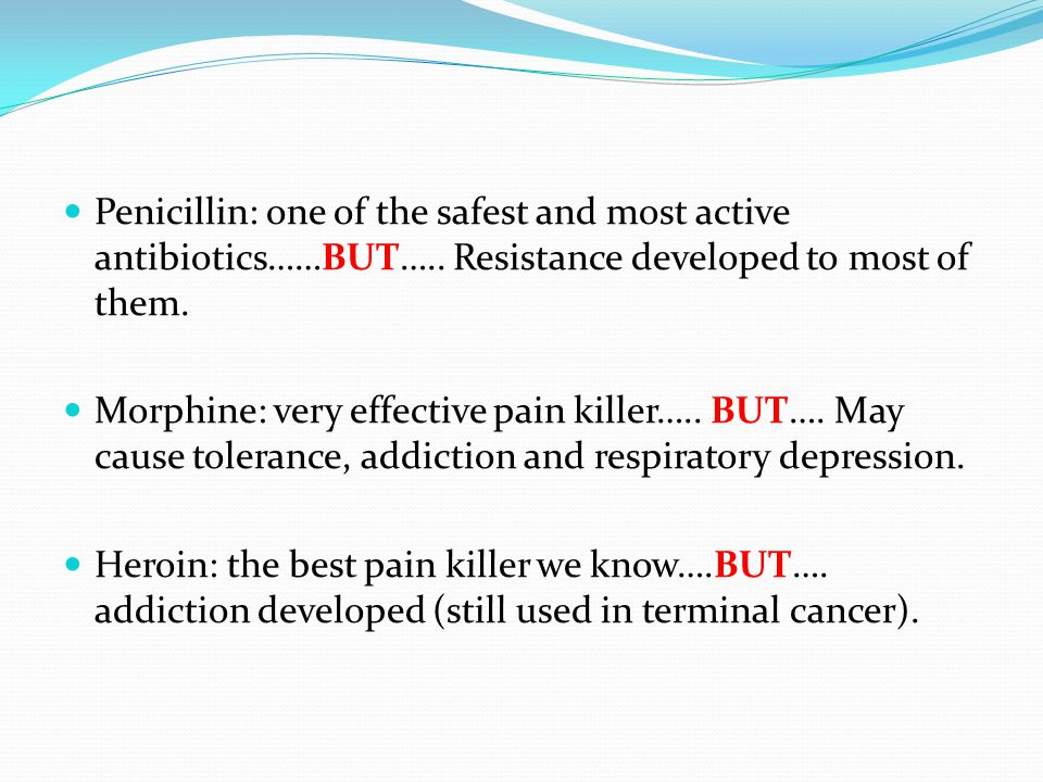 Penicillin: one of the safest and most active antibiotics……BUT…
