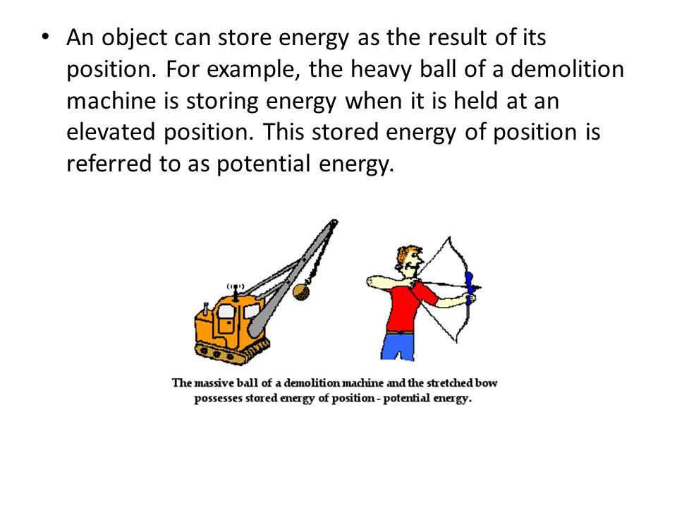 An object can store energy as the result of its position