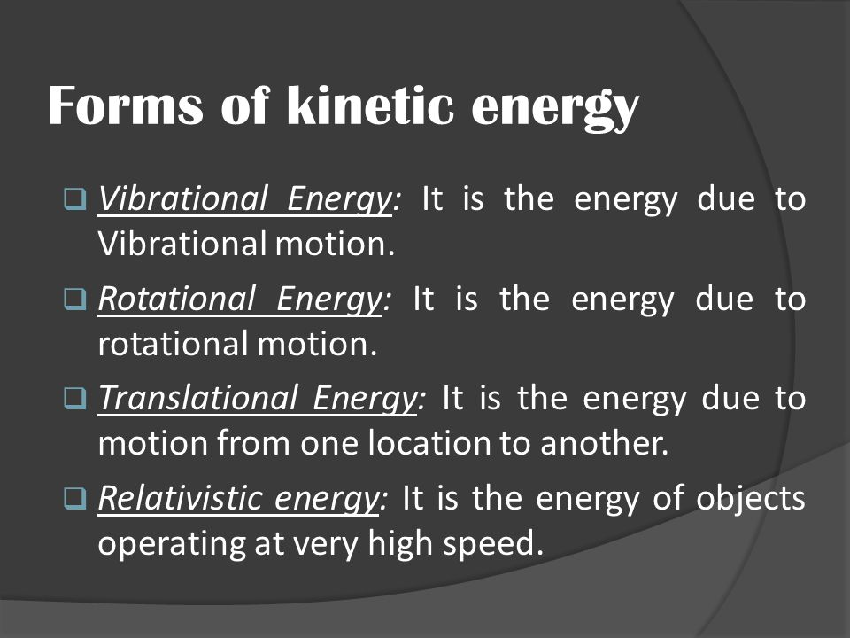 Forms of kinetic energy