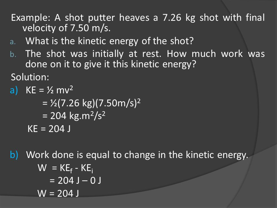 Example: A shot putter heaves a 7. 26 kg shot with final velocity of 7