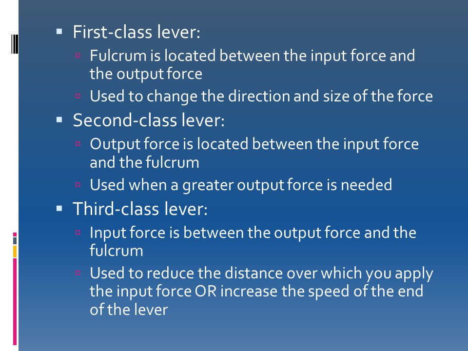 First-class lever: Second-class lever: Third-class lever: