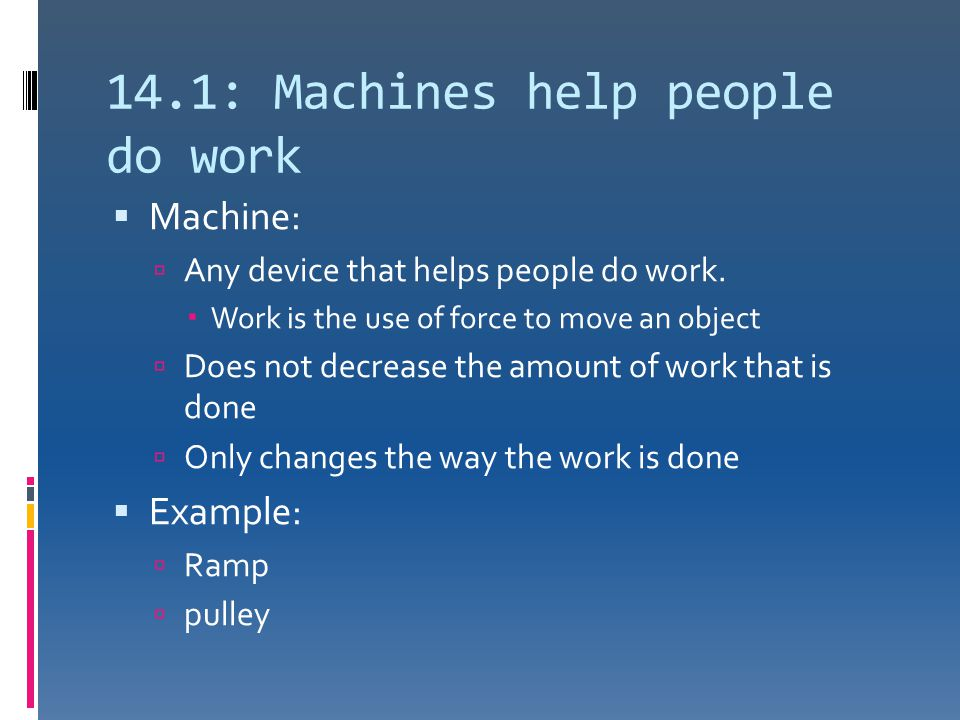14.1: Machines help people do work