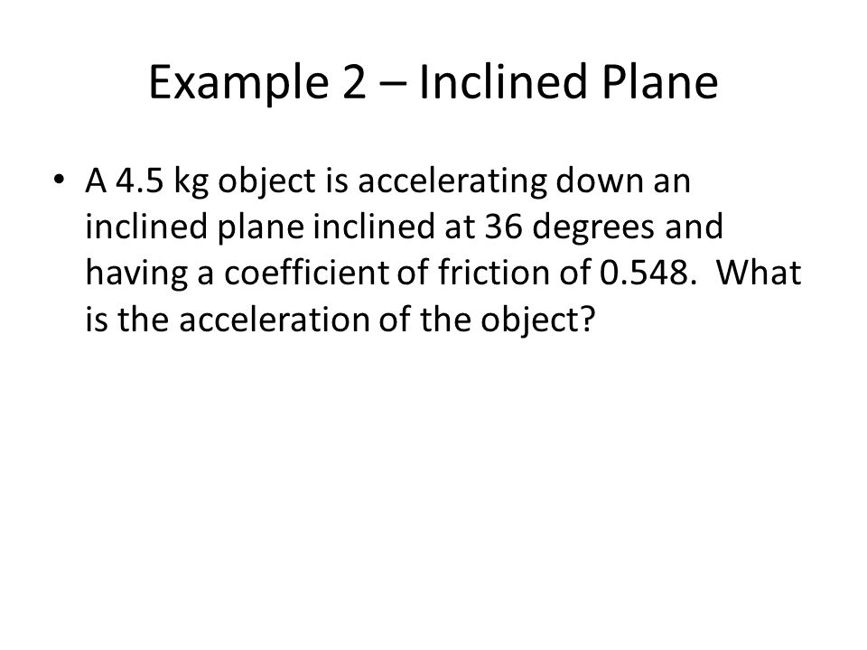 Example 2 – Inclined Plane