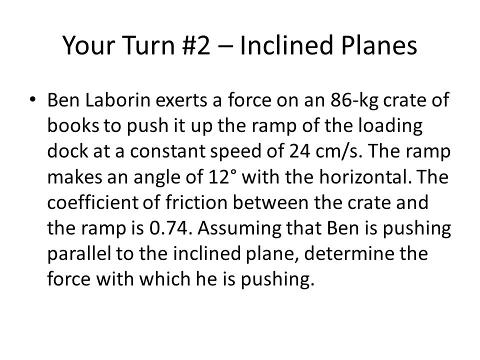 Your Turn #2 – Inclined Planes