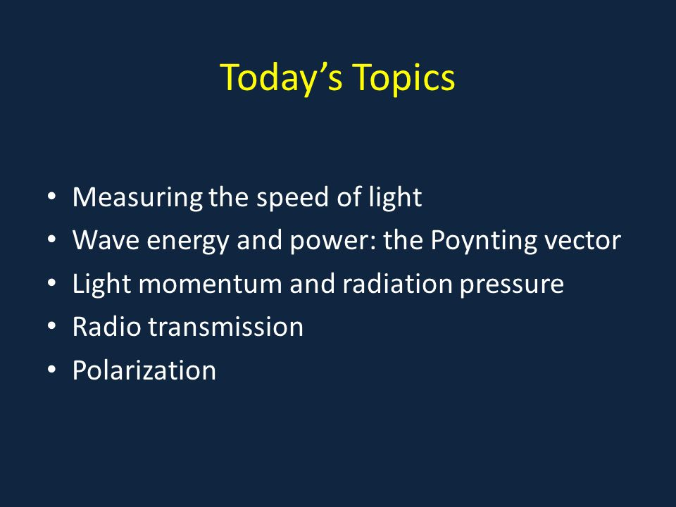 Today's Topics Measuring the speed of light
