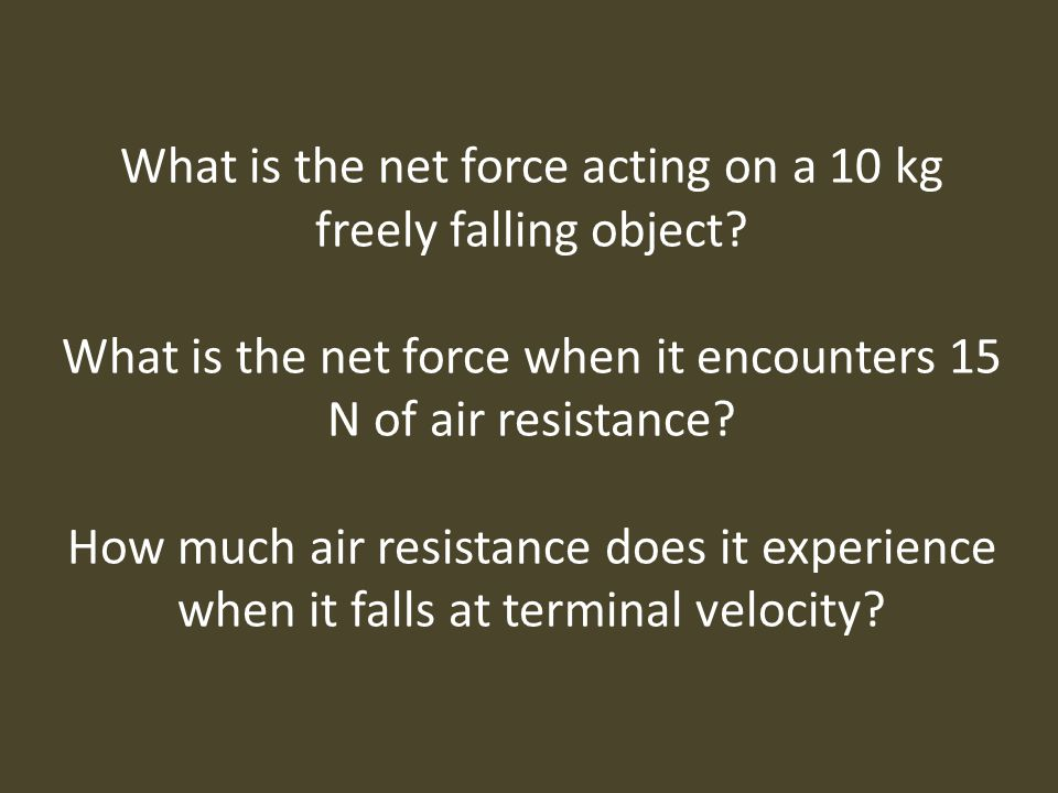 What is the net force acting on a 10 kg freely falling object