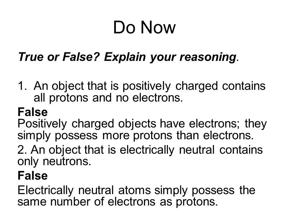 Do Now True or False Explain your reasoning.