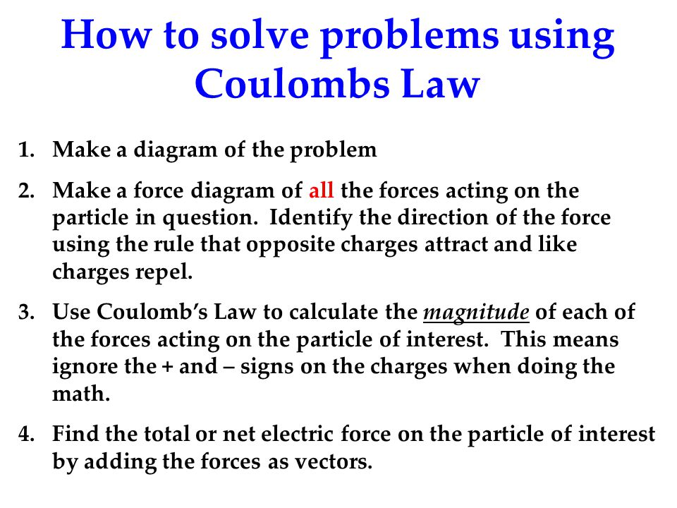 How to solve problems using Coulombs Law