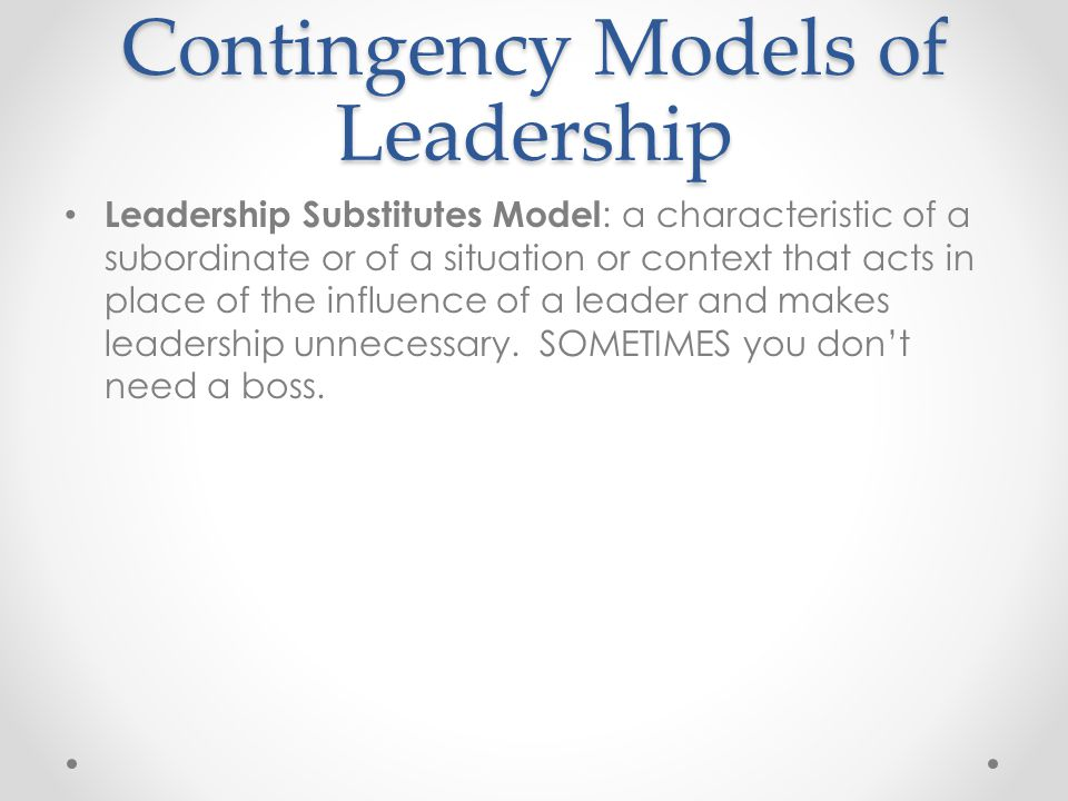 Contingency Models of Leadership