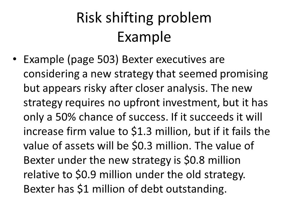 Risk shifting problem Example