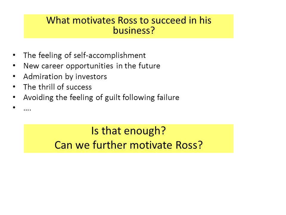 Can we further motivate Ross