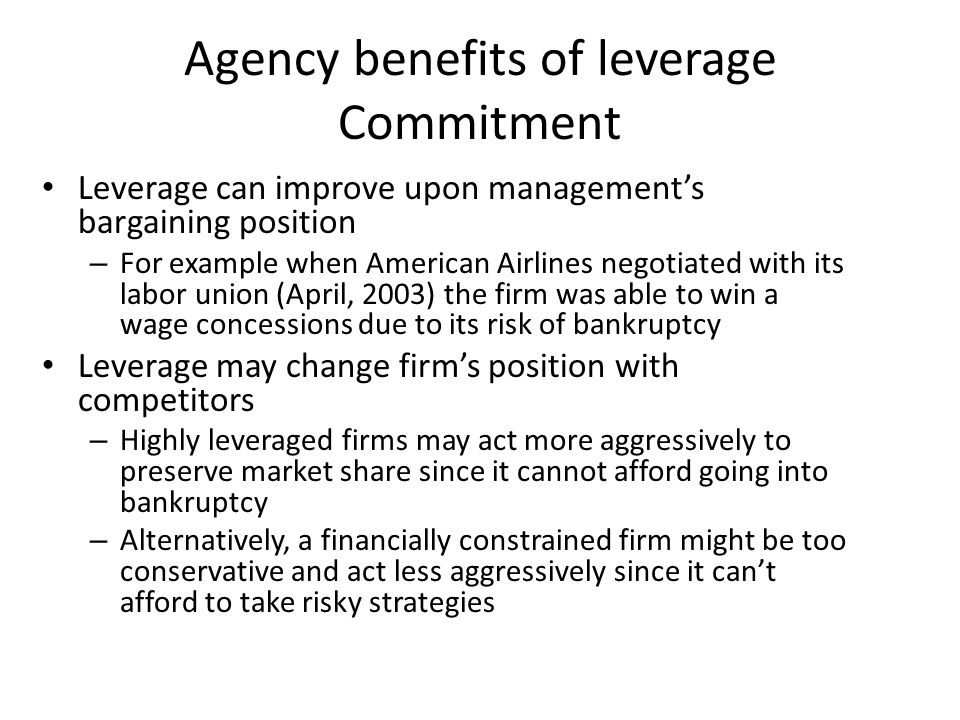Agency benefits of leverage Commitment