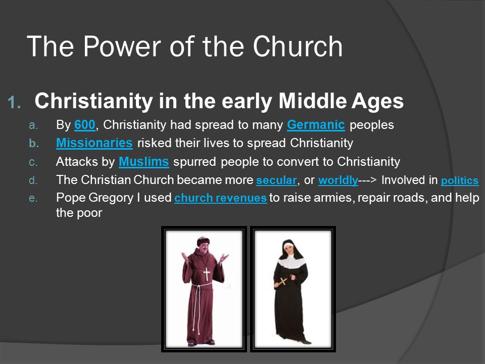 The Power of the Church Christianity in the early Middle Ages