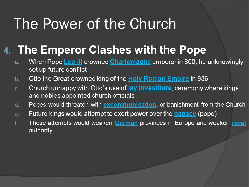 The Power of the Church The Emperor Clashes with the Pope