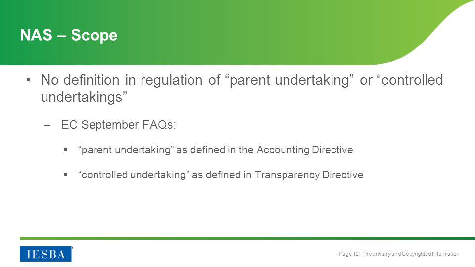 NAS – Scope No definition in regulation of parent undertaking or controlled undertakings EC September FAQs: