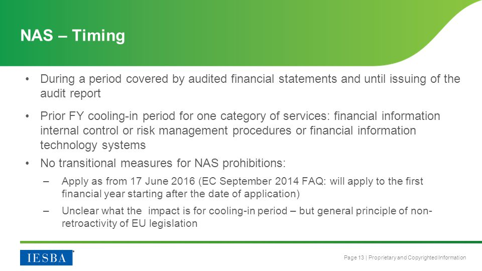 NAS – Timing During a period covered by audited financial statements and until issuing of the audit report.