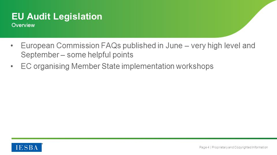 Overview EU Audit Legislation. European Commission FAQs published in June – very high level and September – some helpful points.