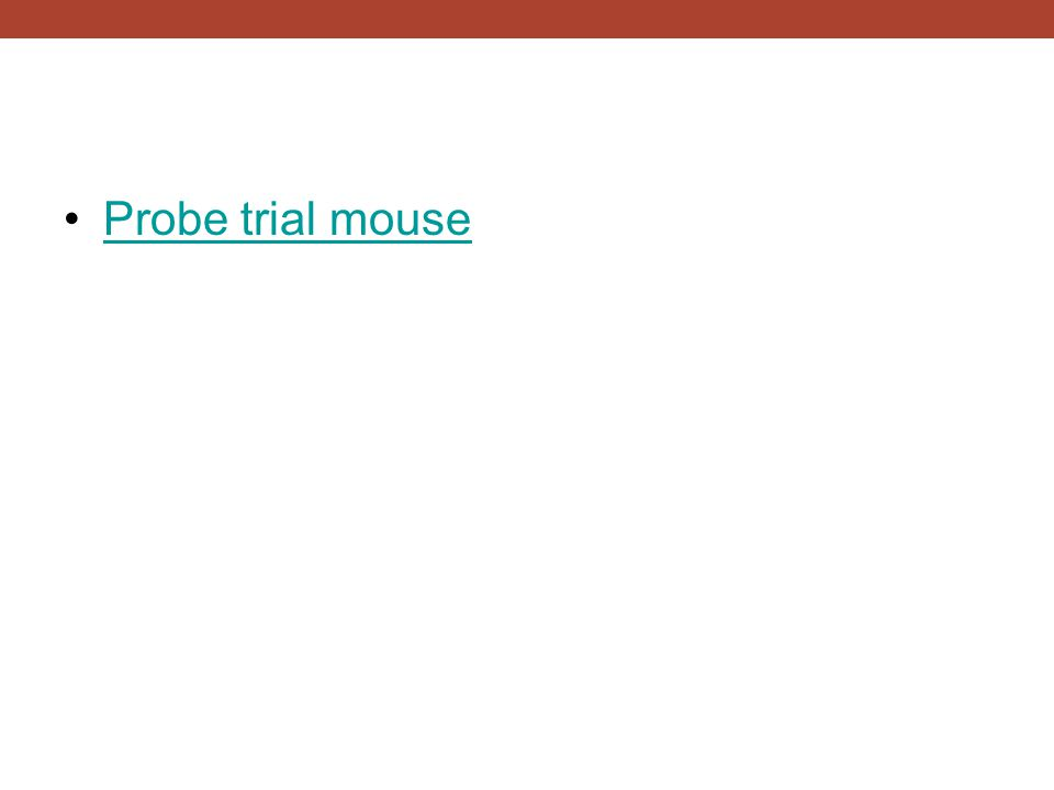 Probe trial mouse