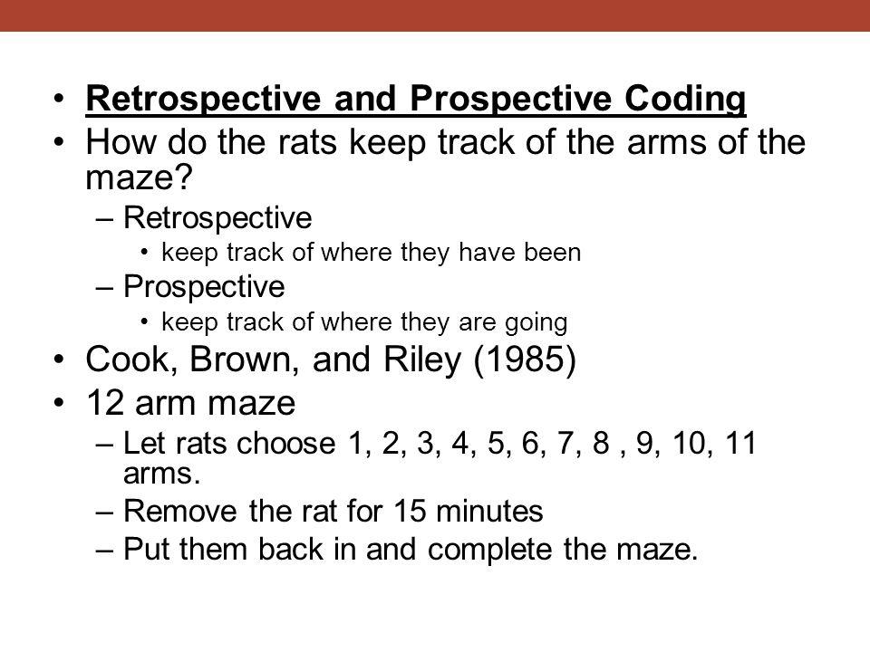 Retrospective and Prospective Coding