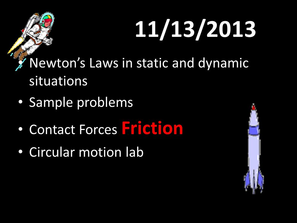 11/13/2013 Newton's Laws in static and dynamic situations